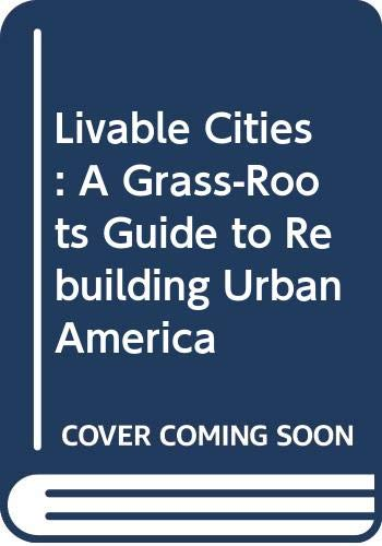9780030562914: Livable Cities: A Grass-Roots Guide to Rebuilding Urban America