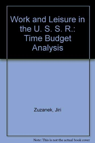 Work and Leisure in the U. S. S. R.: Time Budget Analysis Zuza.