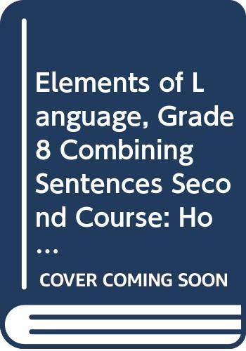 9780030563089: Holt Elements of Language: Combining Sentences Grade 08 (Elements of Language 2001)