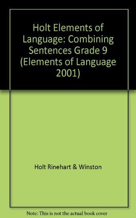 9780030563096: Holt Elements of Language: Combining Sentences Grade 9 (Elements of Language 2001)