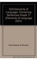 9780030563126: Holt Elements of Language: Combining Sentences Grade 11