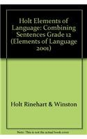 9780030563133: Holt Elements of Language: Combining Sentences Grade 12 (Elements of Language 2001)