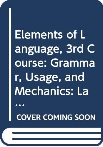 Elements of Language, 3rd Course: Grammar, Usage, and Mechanics: Language Skills Practice Answer ...