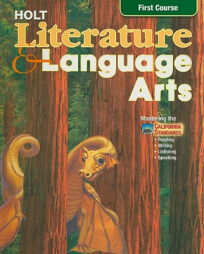 9780030564925: Holt Literature and Language Arts: First Course- Mastering the California Standards- Reading, Writing, Listening, Speaking, California Edition