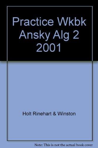 9780030565021: Holt Algebra 2: Practice Wookbook Answer Key