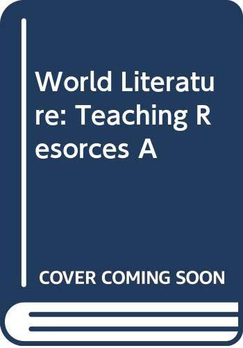 9780030565236: World Literature: Teaching Resorces A