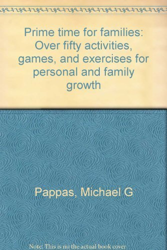9780030566721: Prime time for families: Over fifty activities, games, and exercises for personal and family growth