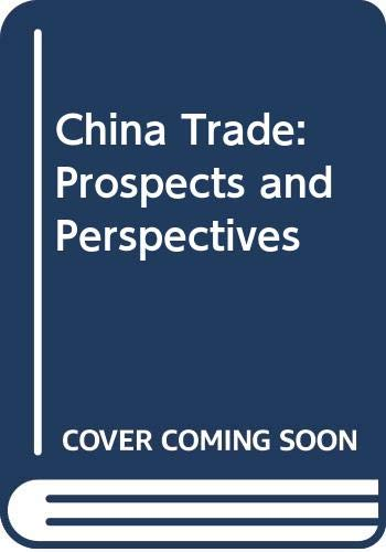 9780030566875: China Trade: Prospects and Perspectives