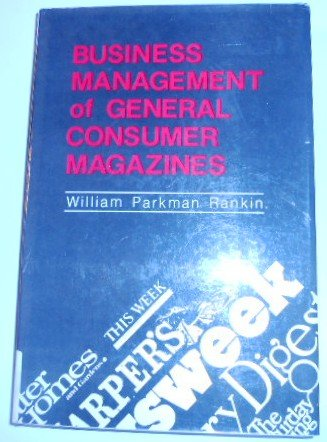 BuSINESS MANAGEMENT of GENERAL CONSUMER MAGAZINES; Signed.: RANKIN, William Parkman