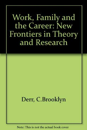 9780030567179: Work, Family and the Career: New Frontiers in Theory and Research