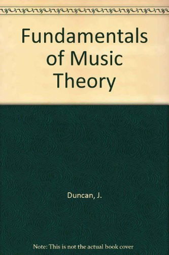 Fundamentals of Music Theory: James Duncan; Orpha
