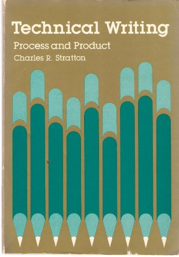 Technical Writing: Process and Practice: C.R. Stratton
