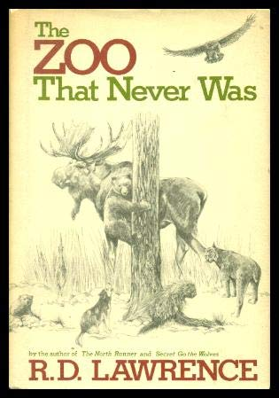 The Zoo That Never Was: R. D. Lawrence