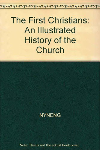 9780030568237: The First Christians (An Illustrated History of the Church, 1)
