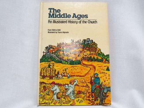 The Middle Ages-An Illustrated History of the Church, From 900 to 1300: Bellini, Enzo, Vignazia, ...