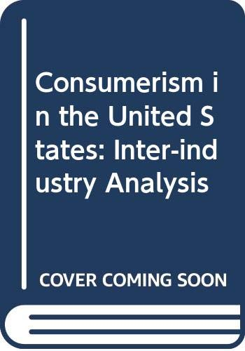 9780030568466: Consumerism in the United States: Inter-industry Analysis
