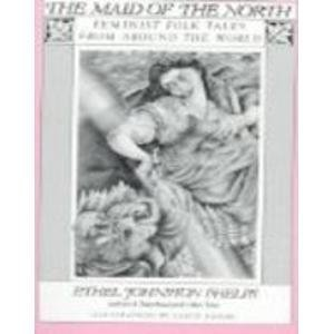 9780030568930: The Maid of the North: Feminist folk tales from around the world