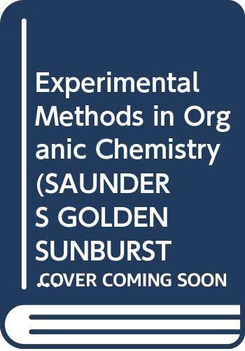 Experimental Methods in Organic Chemistry: Moore, James Alexander