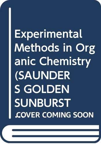 9780030568961: Experimental Methods in Organic Chemistry (Saunders Golden Sunburst Series)