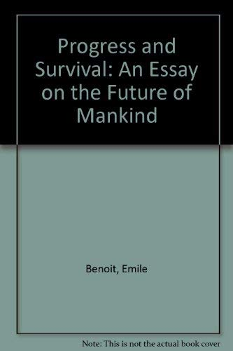9780030569111: Progress and Survival: An Essay on the Future of Mankind