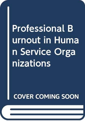 9780030569128: Professional Burnout in Human Service Organizations