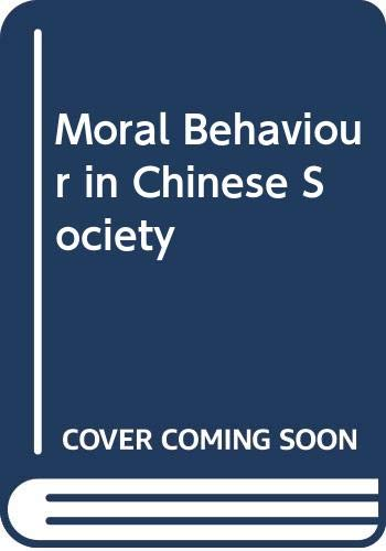 9780030569227: Moral Behavior in Chinese Society