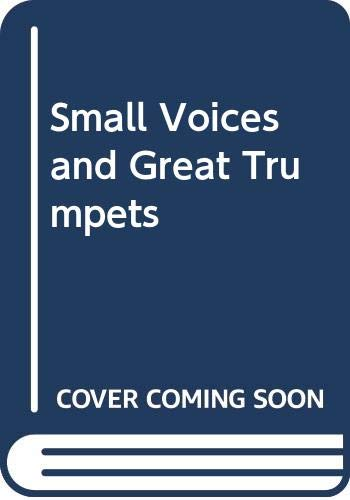 9780030569739: Small Voices and Great Trumpets