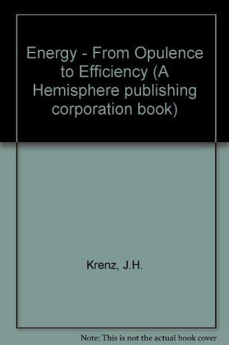 Energy - From Opulence to Efficiency: Krenz, J.H.