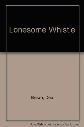 9780030572883: Lonesome Whistle