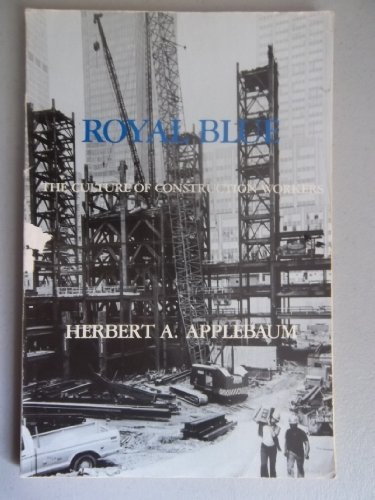 9780030573095: Royal Blue: Culture of Construction Workers (Case Studies in Cultural Anthropology)