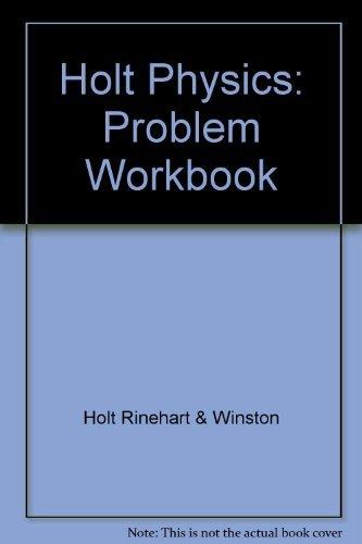 9780030573378: Physics: Problem Workbook (Holt Physics)