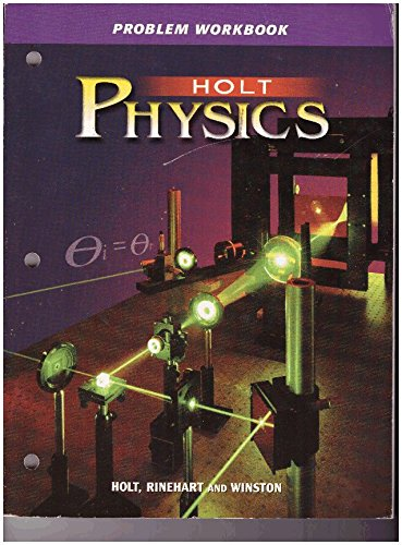 Physics: Problem Workbook (Holt Physics): RINEHART AND WINSTON