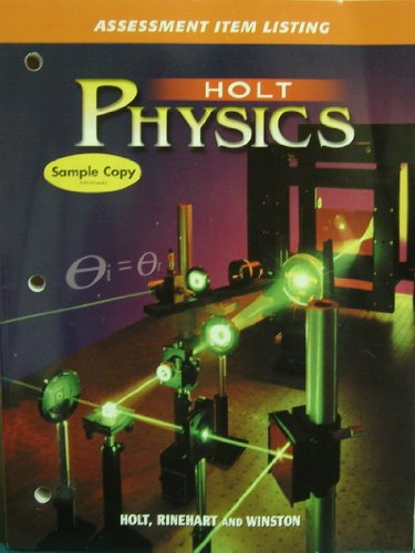 Holt Physics: Assessment Item Listing (9780030573415) by Rinehart, and Winston, Inc. Holt
