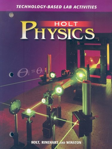 Holt Physics: Technology-Based Lab Activities: HOLT, RINEHART AND
