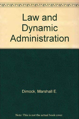 9780030573965: Law and Dynamic Administration