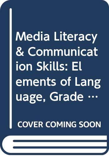 9780030574016: Media Literacy & Communication Skills: Elements of Language, Grade 8