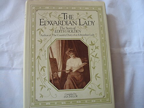 9780030574542: The Edwardian Lady: The Story of Edith Holden, Author of the Country Diary of an Edwardian Lady