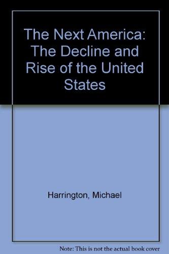 The Next America: Harrington, Michael