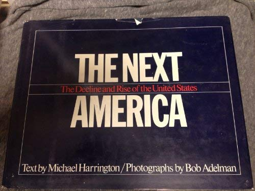 9780030574689: The Next America: The Decline and Rise of the United States