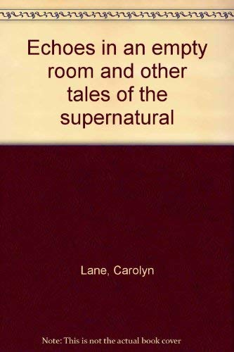 9780030574771: Title: Echoes in an empty room and other tales of the sup