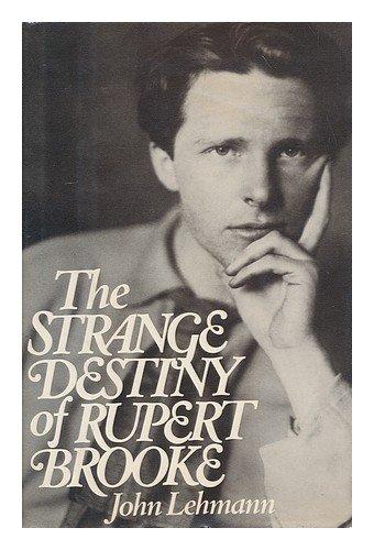 The Strange Destiny of Rupert Brooke: Lehmann, John