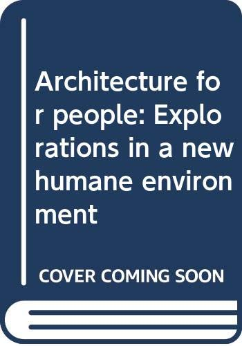 9780030574894: Architecture for people: Explorations in a new humane environment