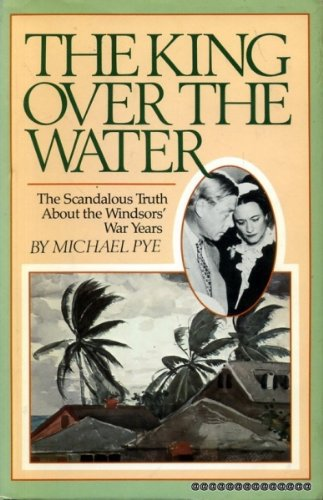 The king over the water: Pye, Michael