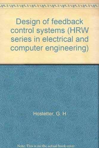 9780030575938: Design of feedback control systems (HRW series in electrical and computer engineering)