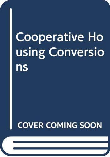 9780030575983: Cooperative Housing Conversions (Praeger scientific)