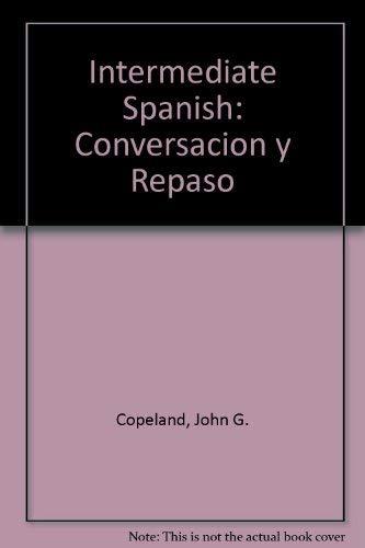 9780030576010: Intermediate Spanish: Conversacion y Repaso (English and Spanish Edition)