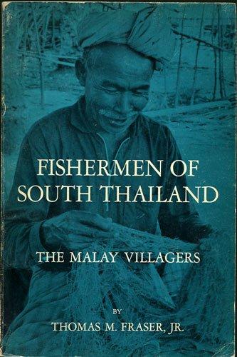 thomas fraser - fisherman south thailand malay villagers
