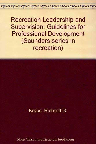 9780030576744: Recreation Leadership and Supervision: Guidelines for Professional Development (Saunders series in recreation)