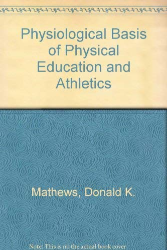 9780030576768: Physiological Basis of Physical Education and Athletics