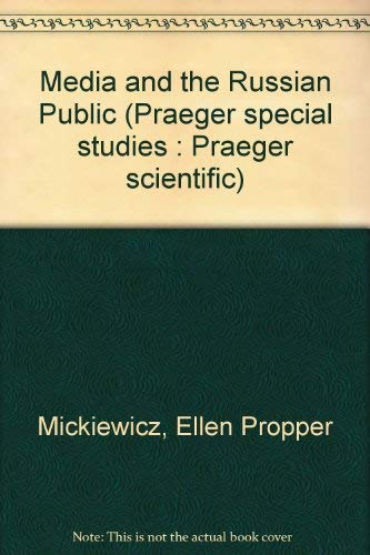 9780030576812: Media and the Russian Public (Praeger special studies : Praeger scientific)